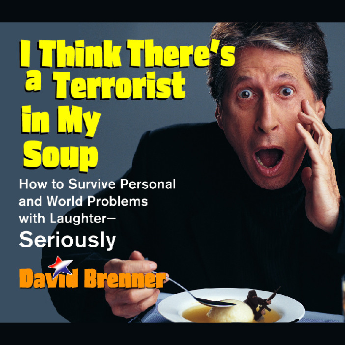 Printable I Think There's a Terrorist in My Soup: How to Survive Personal and World Problems with Laughter—Seriously Audiobook Cover Art