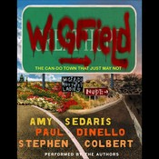 Wigfield: The Can-Do Town That Just May Not Audiobook, by Amy Sedaris, Paul Dinello, Stephen Colbert