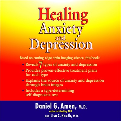 Healing Anxiety and Depression (Abridged) Audiobook, by Daniel G. Amen