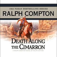 Death Along the Cimarron: A Ralph Compton Novel by Ralph Cotton Audiobook, by Ralph Compton, Ralph Cotton