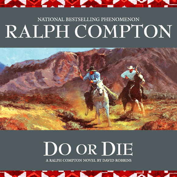 Printable Do or Die: A Ralph Compton Novel by David Robbins Audiobook Cover Art