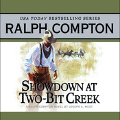 Showdown at Two Bit Creek: A Ralph Compton Novel by Joseph A. West Audiobook, by Ralph Compton