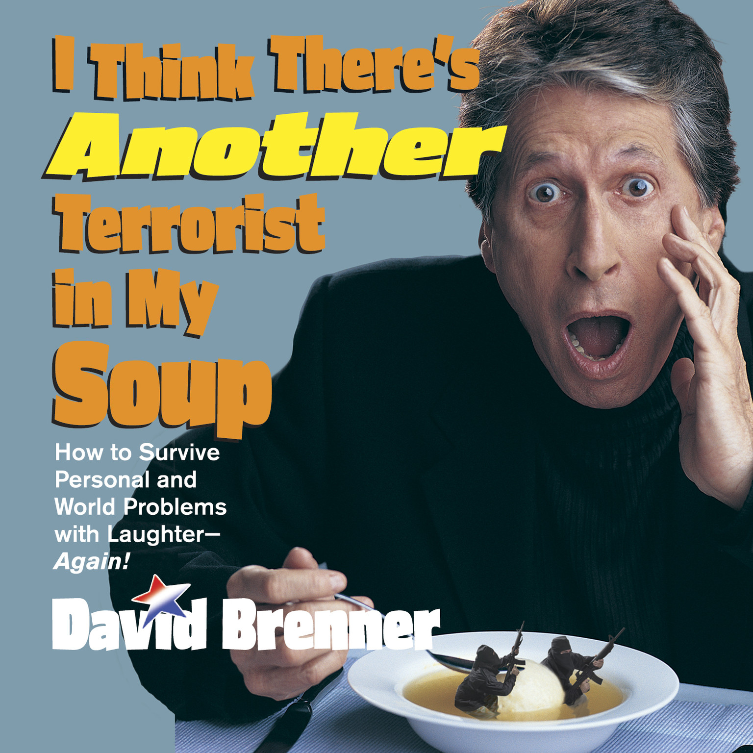 Printable I Think There's Another Terrorist in My Soup Audiobook Cover Art