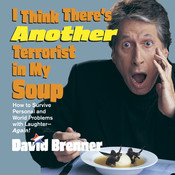 I Think There's Another Terrorist in My Soup, by David Brenner, David Brenner