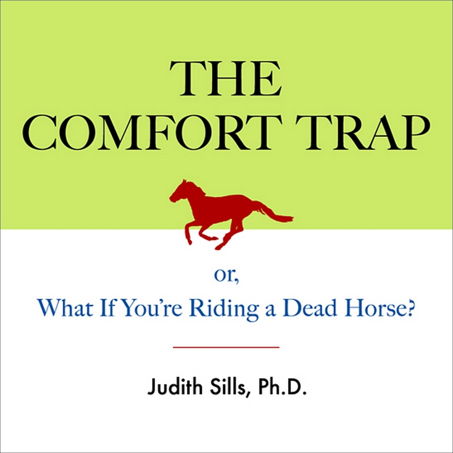 Printable The Comfort Trap: Or, What If You're Riding a Dead Horse? Audiobook Cover Art