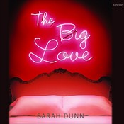 The Big Love Audiobook, by Sarah Dunn