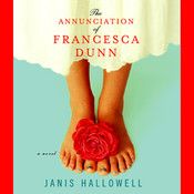 The Annunciation of Francesca Dunn Audiobook, by Janis Hallowell