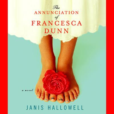 The Annunciation of Francesca Dunn Audiobook, by Janis Hallowell