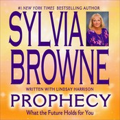 Prophecy: What the Future Holds for You Audiobook, by Sylvia Browne