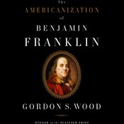 The Americanization of Benjamin Franklin Audiobook, by Gordon S. Wood