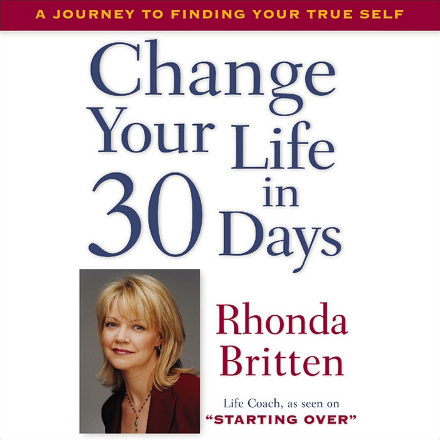 Printable Change Your Life in 30 Days: A Journey to Finding Your True Self Audiobook Cover Art