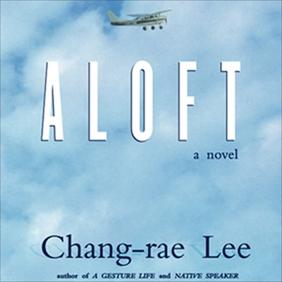 Aloft Audiobook, by Chang-Rae Lee