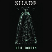 Shade Audiobook, by Neil Jordan