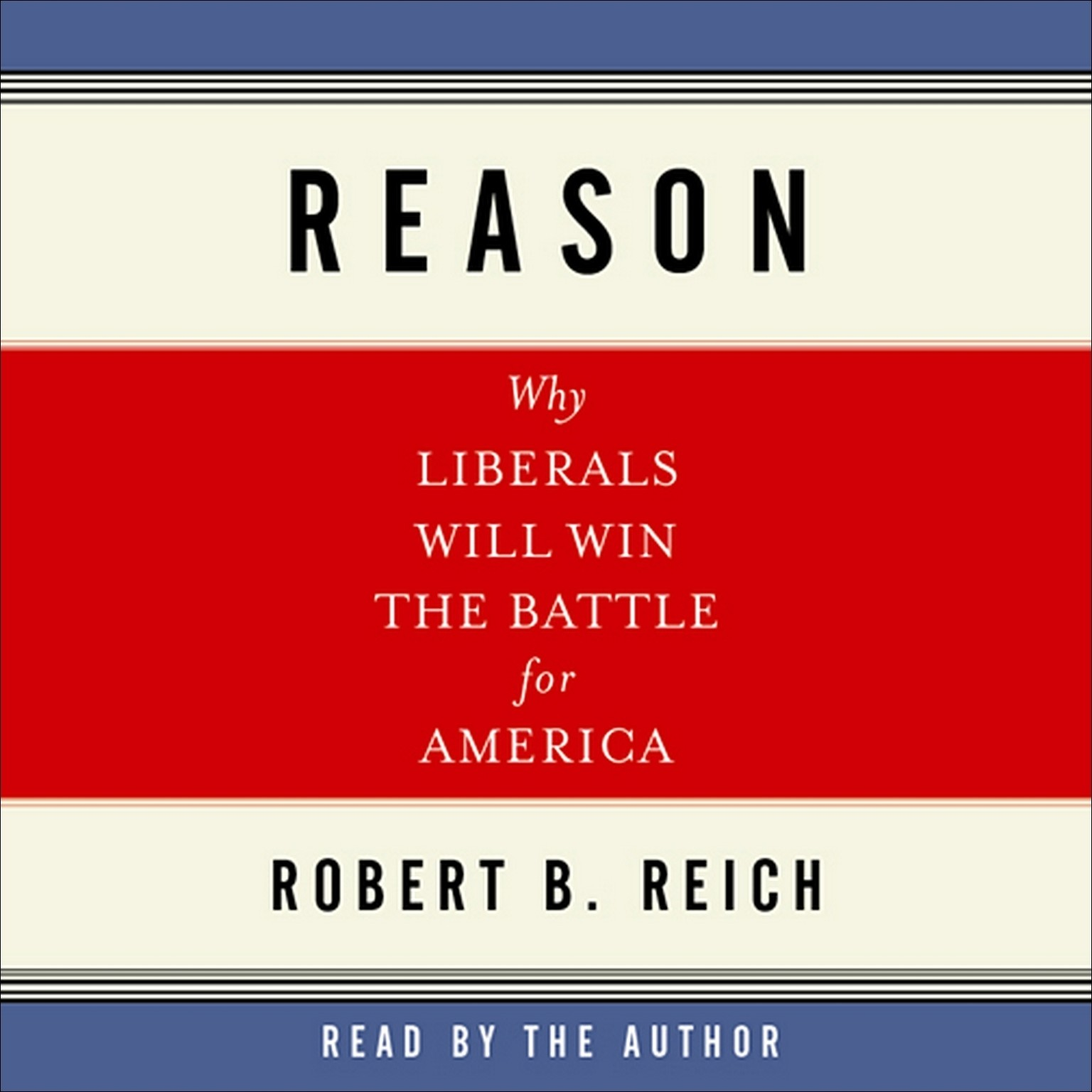 Printable Reason: Why Liberals Will Win the Battle for America Audiobook Cover Art