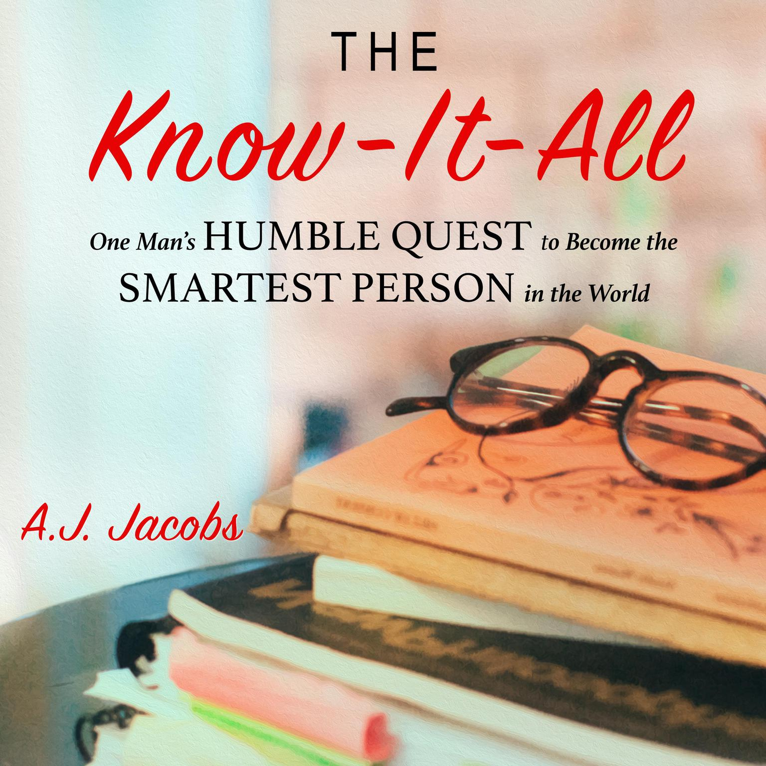 Printable The Know-It-All: One Man's Humble Quest to Become the Smartest Person in the World Audiobook Cover Art