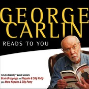 George Carlin Reads to You: An Audio Collection Including Recent Grammy Winners Braindroppings and Napalm & Silly Putty Audiobook, by George Carlin