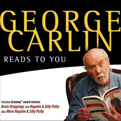 George Carlin Reads to You: New Expanded Edition - Brain Droppings, Napalm & Silly Putty, and More Napalm & Silly Putty Audiobook, by George Carlin