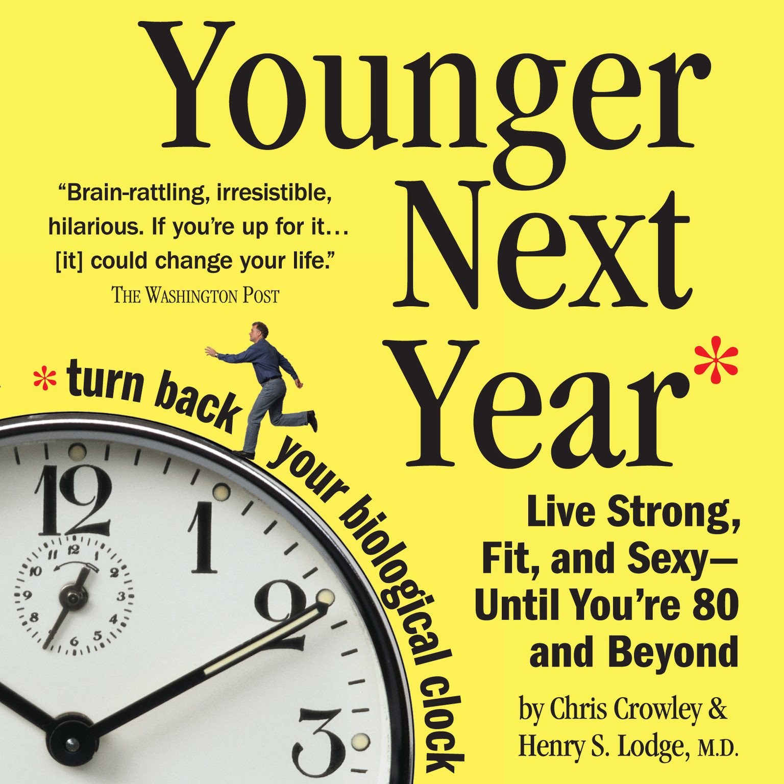 Printable Younger Next Year: A Men's Guide to the New Science of Aging: How to Live like 50 Until You're 80 and Beyond Audiobook Cover Art