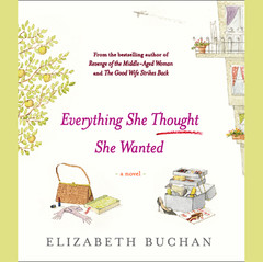 Everything She Thought She Wanted Audiobook, by Elizabeth Buchan
