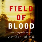 Field of Blood: A Novel, by Denise Mina
