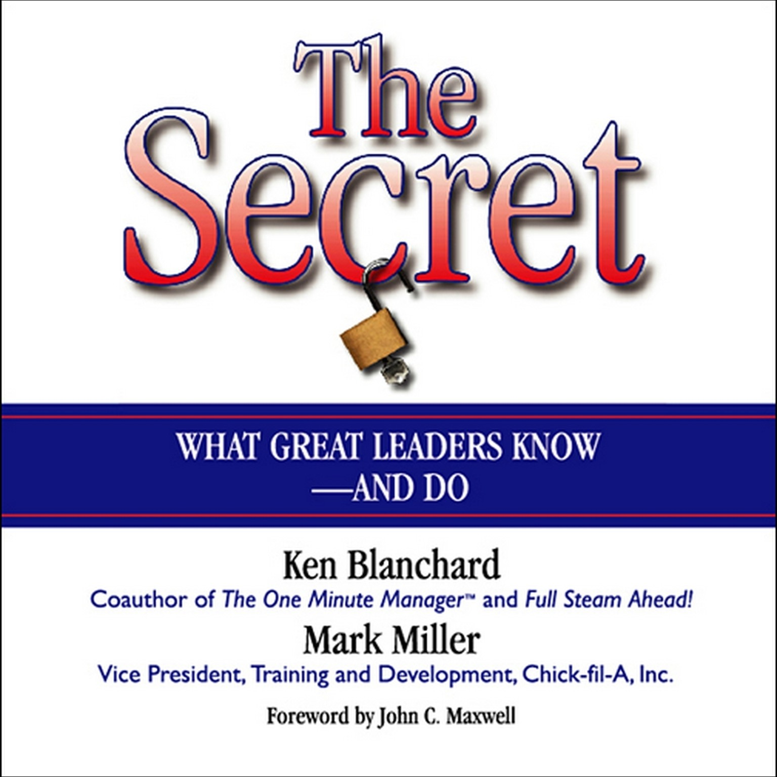 Printable The Secret: What Great Leaders Know  and Do Audiobook Cover Art