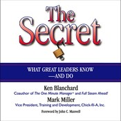 The Secret: What Great Leaders Know—and Do, by Ken Blanchard, Mark Miller