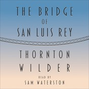 The Bridge of San Luis Rey, by Thornton Wilder