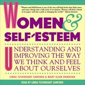 Women & Self-Esteem: Understanding and Improving the Way We Think and Feel About Ourselves Audiobook, by Linda Tschirhart Sanford, Mary Ellen Donovan