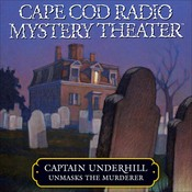 Captain Underhill Unmasks the Murderer: The Legacy of Euriah Pillar and the Case of the Indian Flashlights Audiobook, by Steven Thomas Oney, a full cast