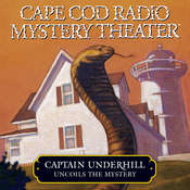 Captain Underhill Uncoils the Mystery: The Cobra in the Kindergarten and the Whirlpool Audiobook, by Steven Thomas Oney, a full cast