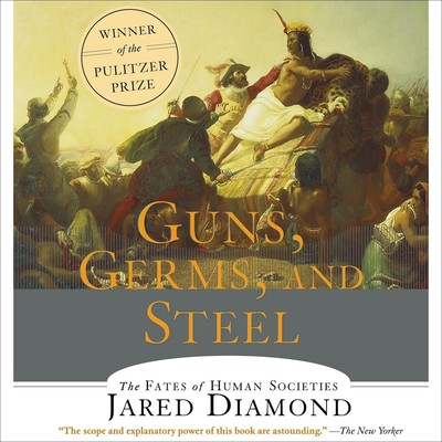 Guns, Germs and Steel (Abridged): The Fates of Human Societies Audiobook, by Jared Diamond