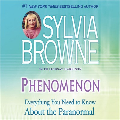 Phenomenon: Everything You Need to Know About the Other Side and What It Means to You Audiobook, by Sylvia Browne