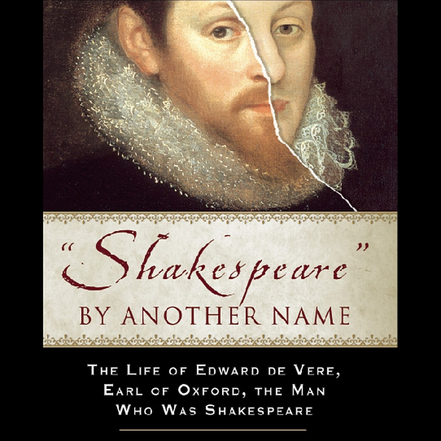 Printable Shakespeare by Another Name: The Life of Edward de Vere, Earl of Oxford, the Man Who Was Shakespeare Audiobook Cover Art