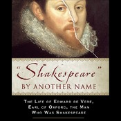 Shakespeare by Another Name: The Life of Edward de Vere, Earl of Oxford, the Man Who Was Shakespeare Audiobook, by Mark Anderson
