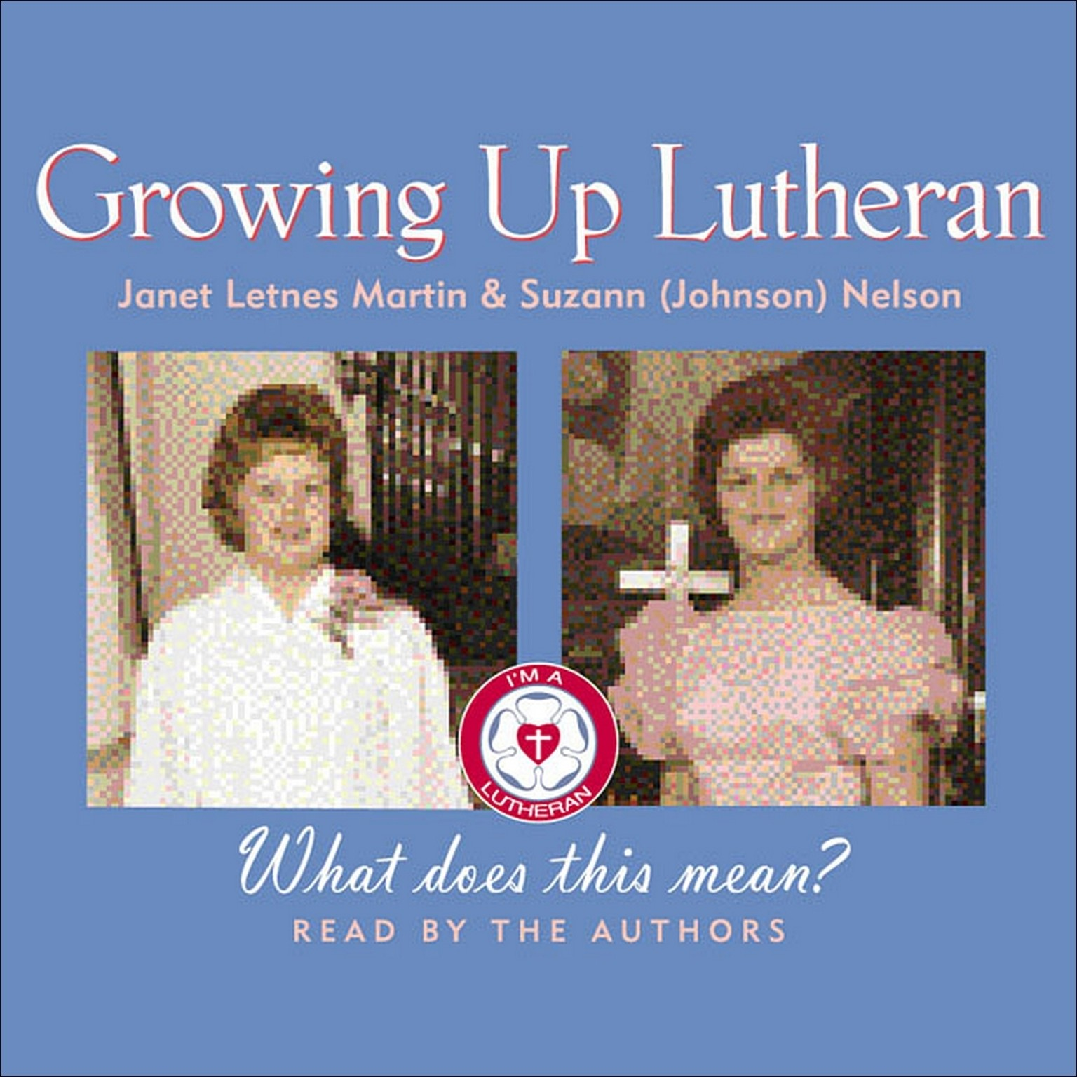 Printable Growing Up Lutheran: What Does This Mean? Audiobook Cover Art