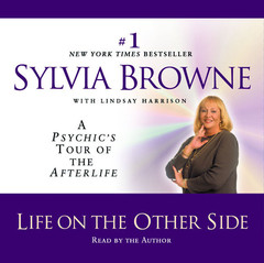 Life on the Other Side: A Psychics Tour of the Afterlife Audiobook, by Sylvia Browne