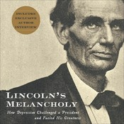 Lincoln's Melancholy: How Depression Challenged a President and Fueled His Greatness Audiobook, by Joshua Wolf Shenk