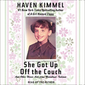 She Got Up Off the Couch: And Other Heroic Acts from Mooreland, Indiana, by Haven Kimmel