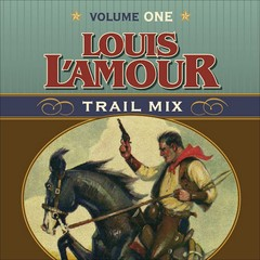 Trail Mix Volume One: Riding for the Brand, The Black Rock Coffin Makers, and Dutchmans Flat Audiobook, by Louis L'Amour