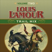 Trail Mix: Volume Two Audiobook, by Louis L'Amour