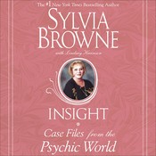 Insight: Case Files from the Psychic World, by Sylvia Brown