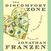 The Discomfort Zone: A Personal History Audiobook, by Jonathan Franzen