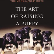 The Art of Raising a Puppy Audiobook, by The Monks of New Skete, Michael Wager
