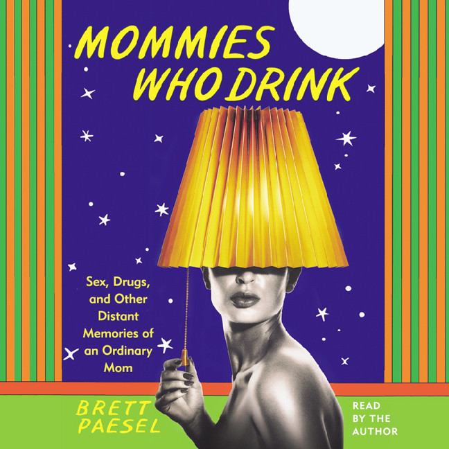 Printable Mommies Who Drink: Sex, Drugs, and Other Distant Memories of an Ordinary Mom Audiobook Cover Art