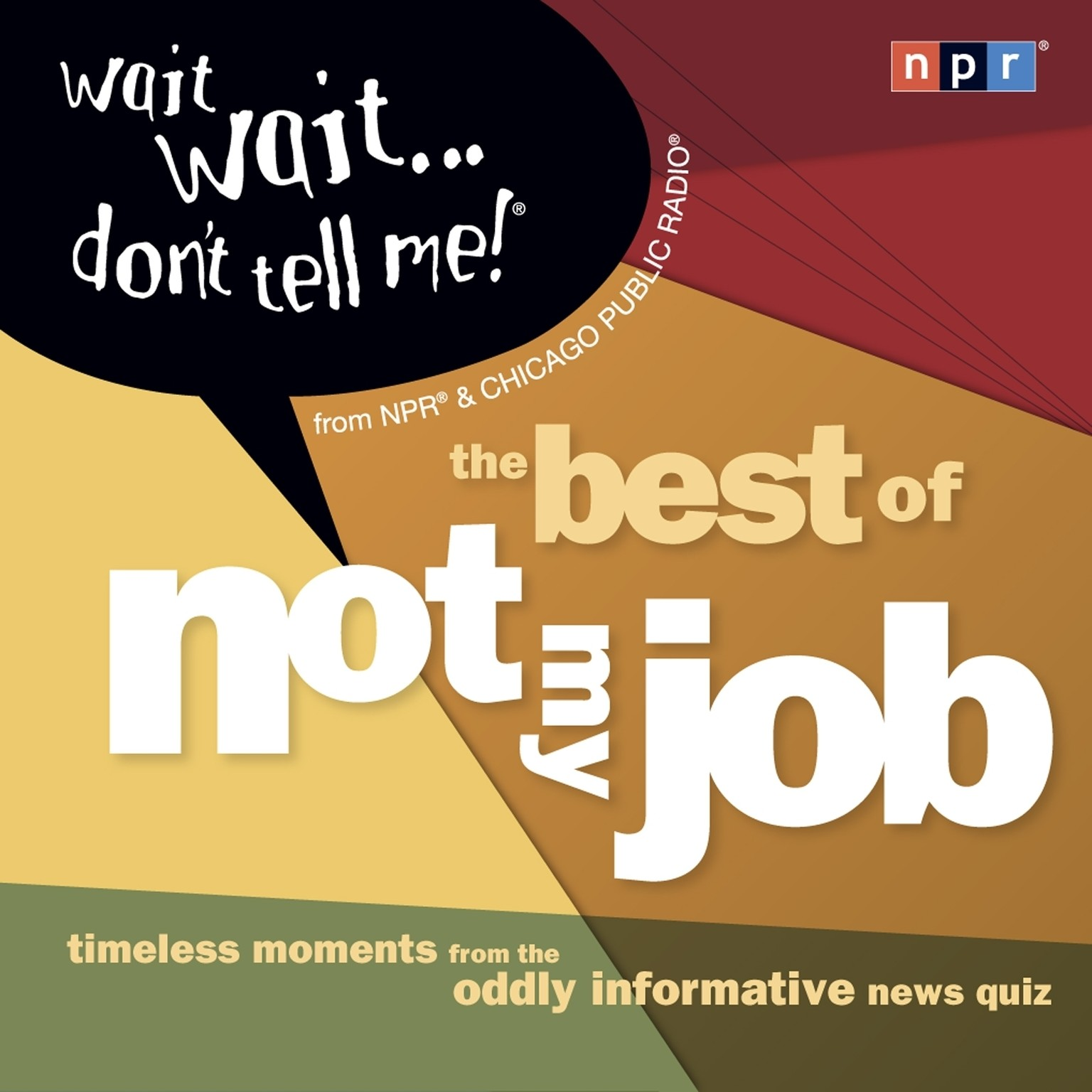 "Printable Wait Wait. . .Don't Tell Me! The Best of ""Not My Job"" Audiobook Cover Art"