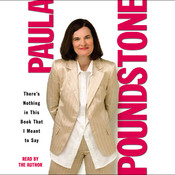 There's Nothing in This Book That I Meant to Say Audiobook, by Paula Poundstone