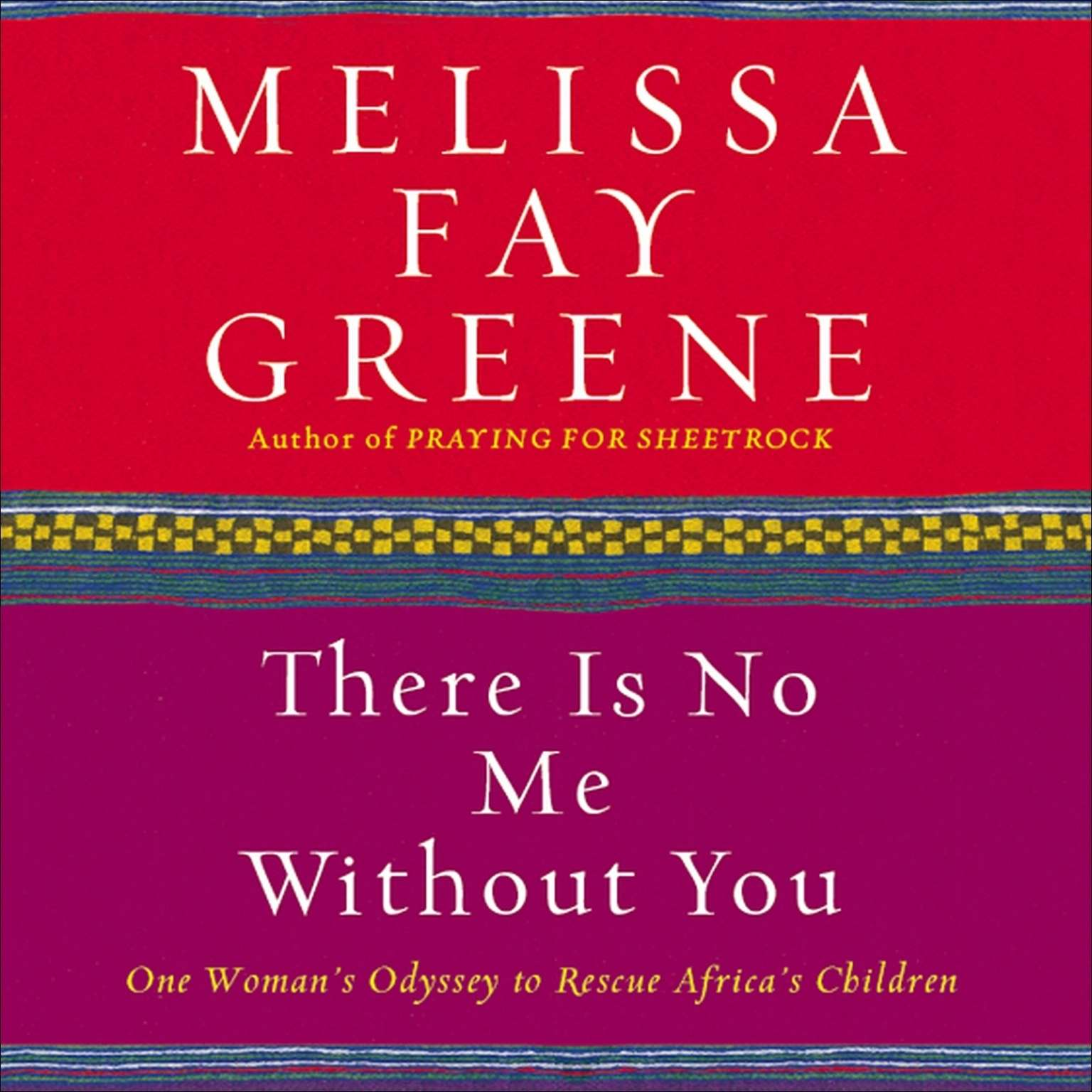 Printable There Is No Me Without You: One Woman's Odyssey to Rescue Africa's Children Audiobook Cover Art