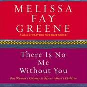 There Is No Me Without You: One Womans Odyssey to Rescue Africas Children Audiobook, by Melissa Fay Greene