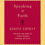 Speaking of Faith, by Krista Tippett