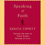 Speaking of Faith, by Krista Tippett